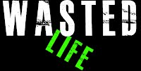 Wasted Life Series