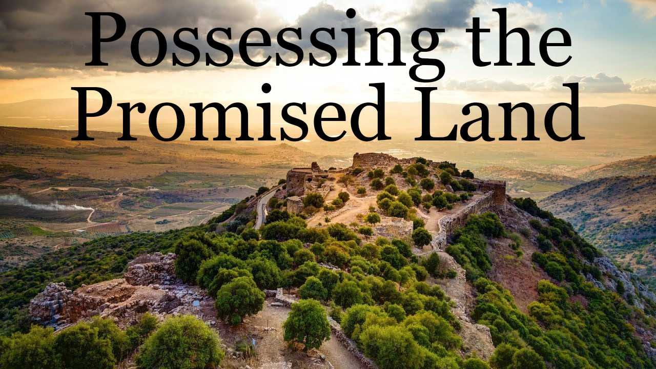 Possessing The Promised Land